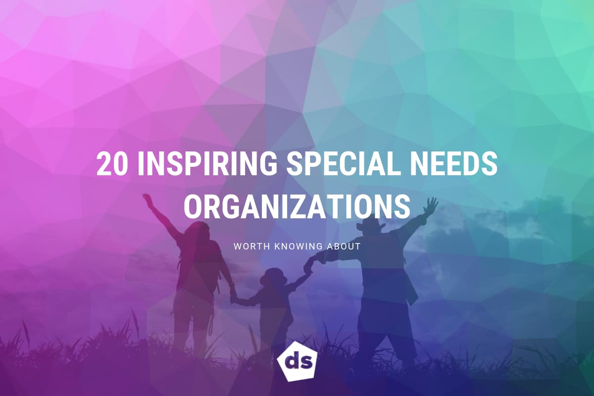20 Inspiring Special Needs Organizations Worth Knowing About Digital Scribbler Inc